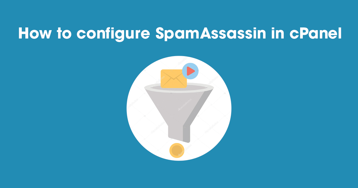 How to configure SpamAssassin in cPanel Spam Filter - Tuts Fx