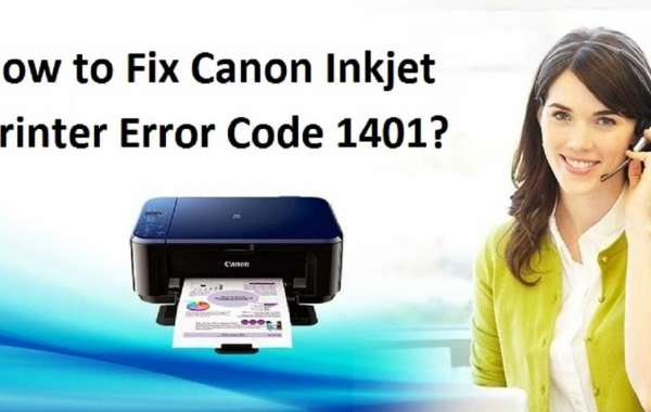 How to Fix Canon Inkjet Printer Error Code 1401?