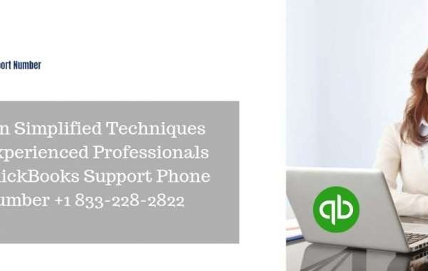 Learn Simplified Techniques by Experienced Professionals at QuickBooks Support Phone Number +1 833-228-2822