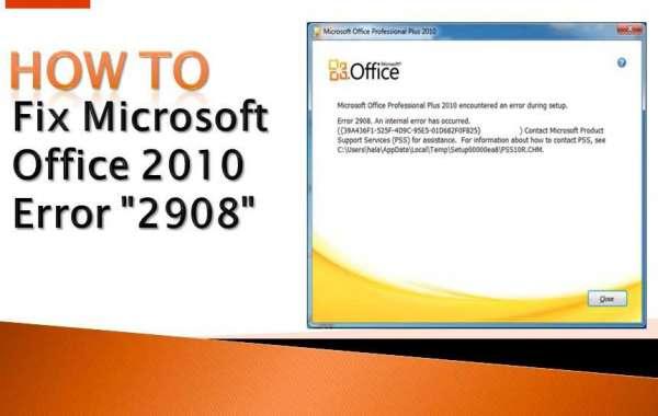 "How to Fix Microsoft Office 2010 Error ""2908"""