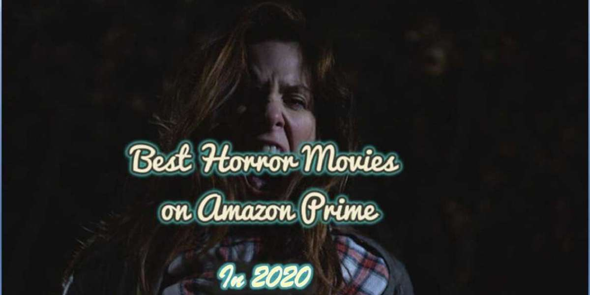 Best Horror Movies on Amazon Prime in 2020