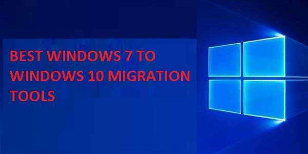 BEST WINDOWS 7 TO WINDOWS 10 MIGRATION TOOLS