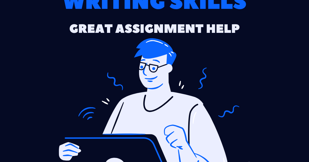 5 Tips To Improve Your Assignment Writing Skills - Assignment Help