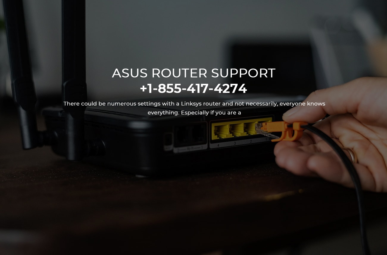 Asus Router Support +1-855-417-4274 - Asus support Number