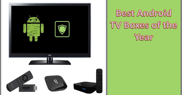 The Best Android TV Boxes of the Year