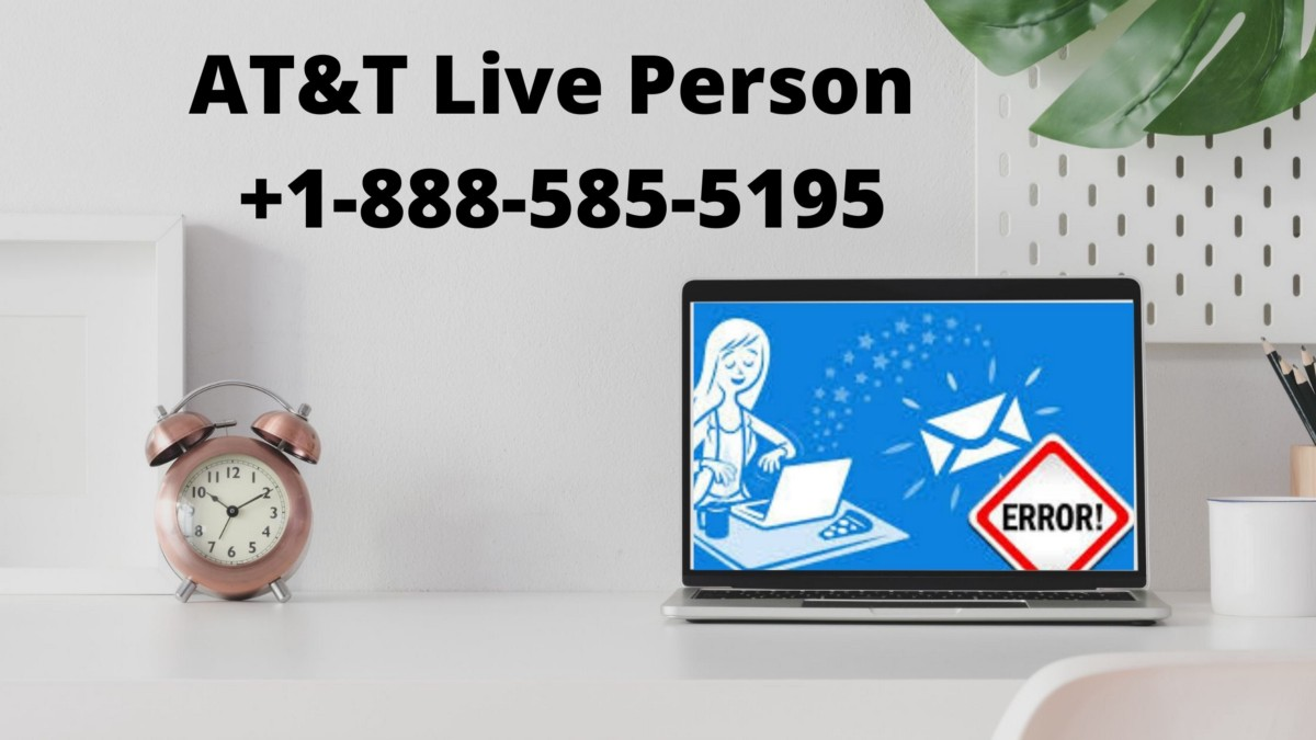 AT&T Live Person +1–888–585–5203 Helpline Number