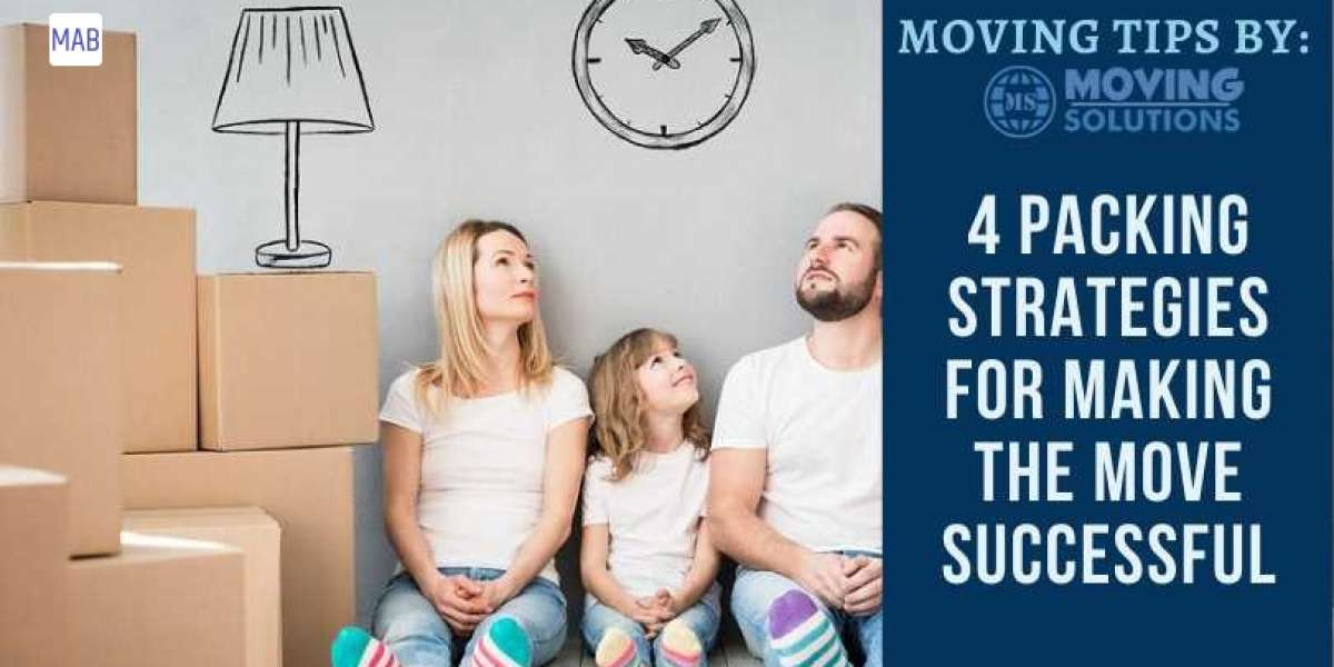 4 Packing Strategies For Making The Move Successful