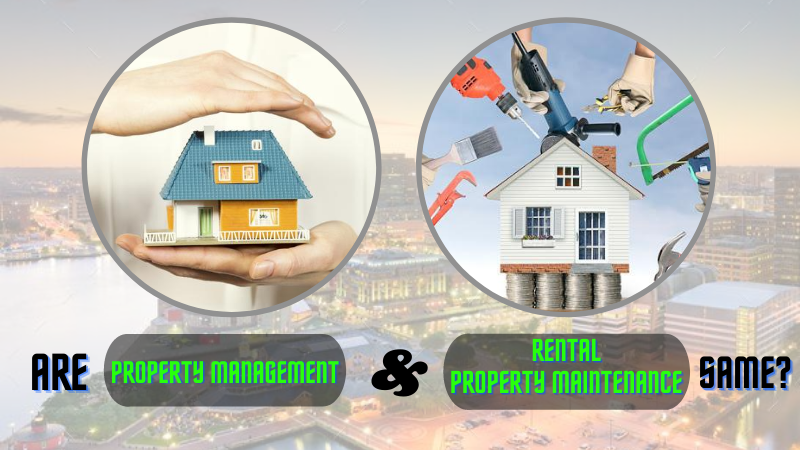 Are Property Management and Rental Property Maintenance Same?