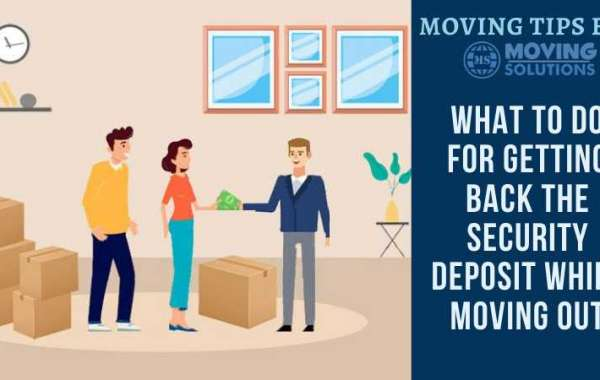What To Do For Getting Back The Security Deposit While Moving Out