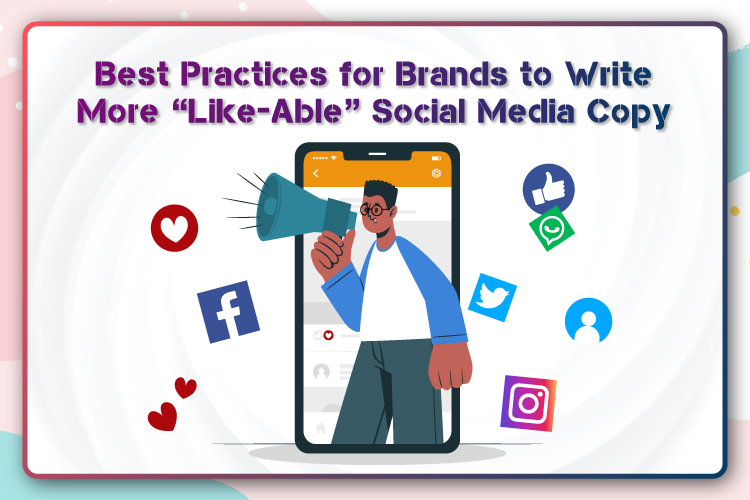 """Best Practices for Brands to Write More """"Like-Able"""" Social Media Copy – Tireless IT Services"""
