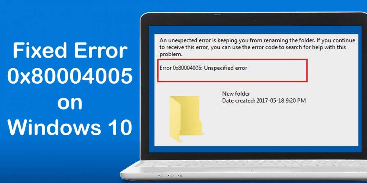 How to Fix Error Code 0x80004005 in Windows 10