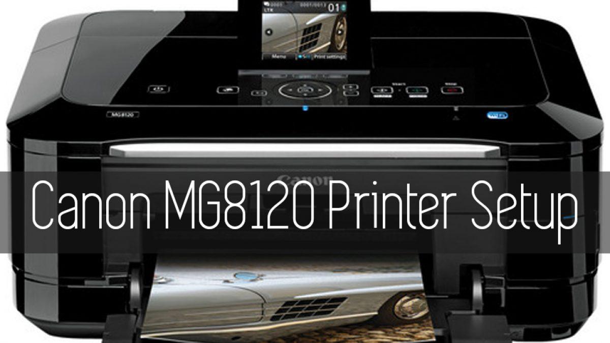 Canon MG8120 Printer Setup | Canon MG8120 Wireless Printer Setup