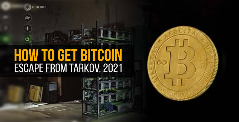 How to get bitcoin in Escape from Tarkov, 2021? – Igesport