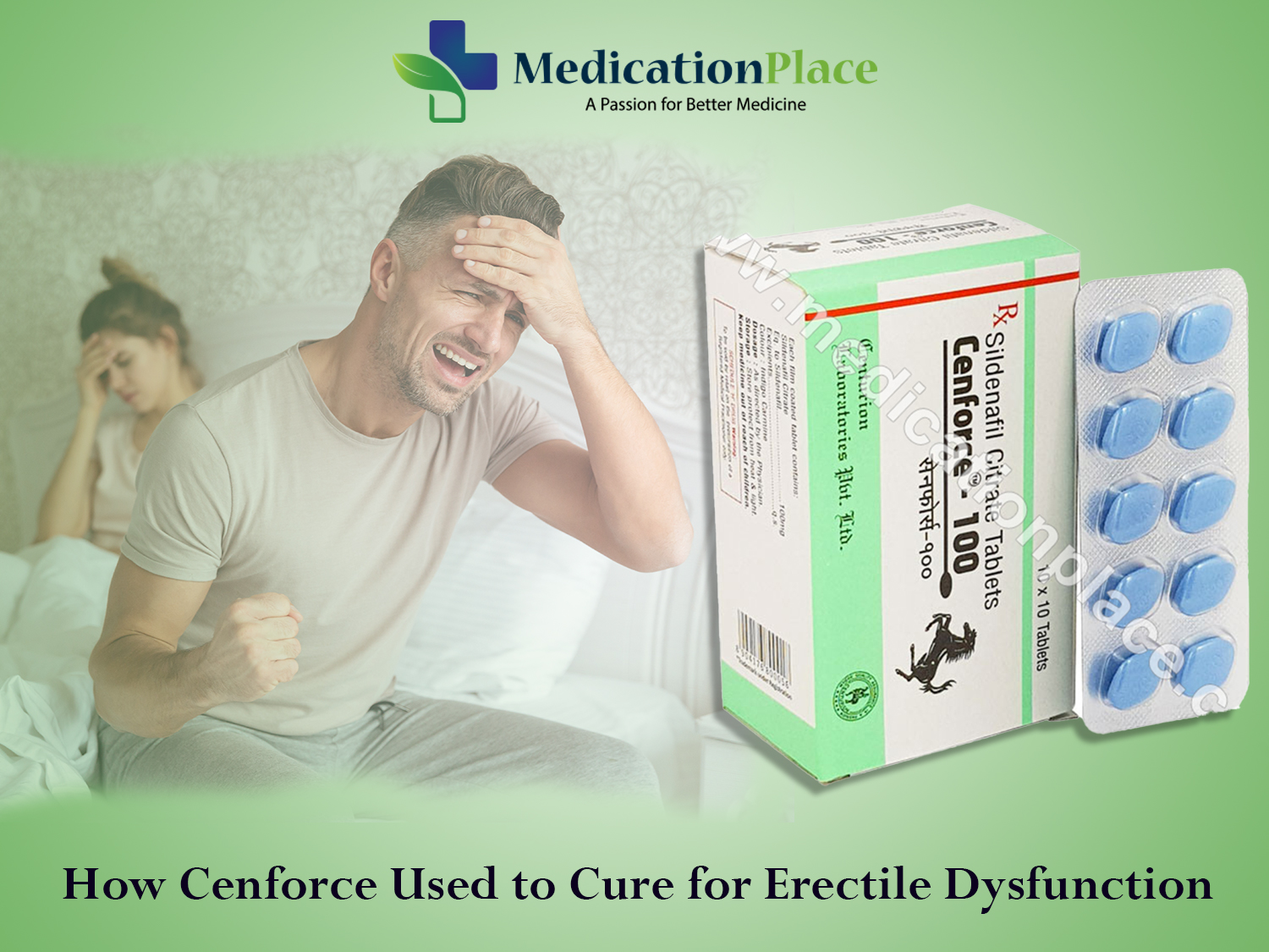 How Cenforce Used to Cure for Treating Erectile Dysfunction - Medication Place
