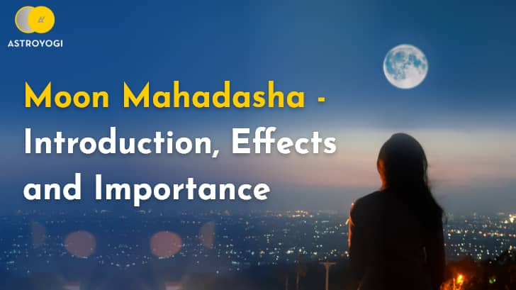 Moon Mahadasha - What Is It? What Are Its Effects? What is its Importance? | Futurism
