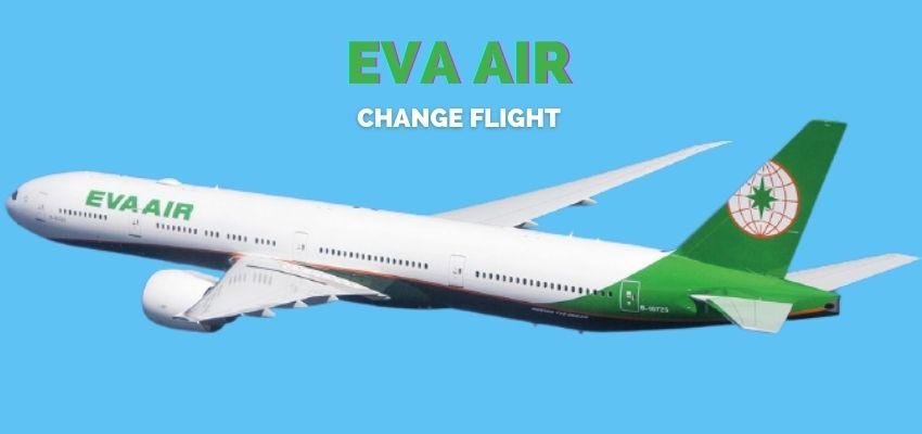 EVA Air Flight Change Policy, Same Day, Ticket Change Fee