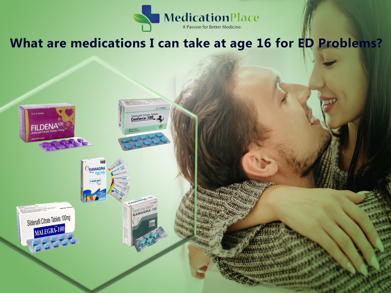 What are medications I can take at age 16 for Erectile Dysfunction ?